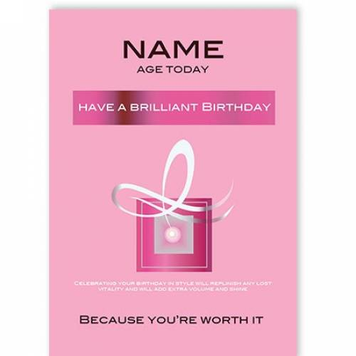 Brilliant Birthday Because You're Worth It Card