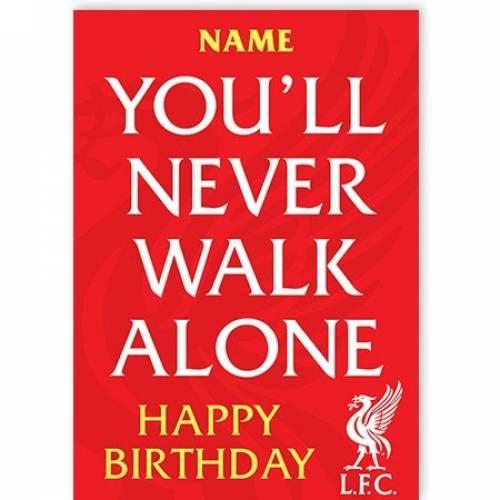 Liverpool You'll Never Walk Alone Birthday Card