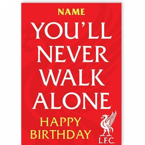 Liverpool You'll Never Walk Alone Birthday Card