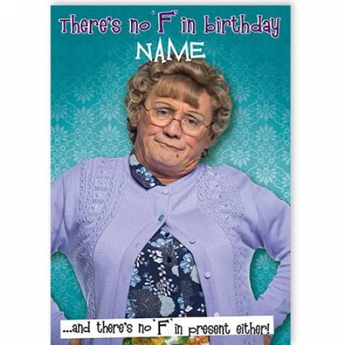 Mrs Brown There's No 'F' In Birthday Card