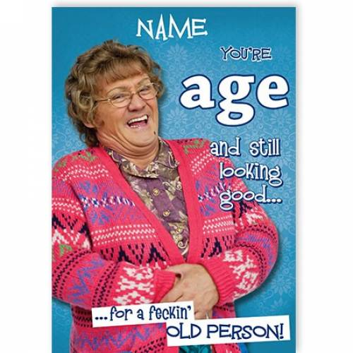 Mrs Brown Still Looking Good Birthday Card