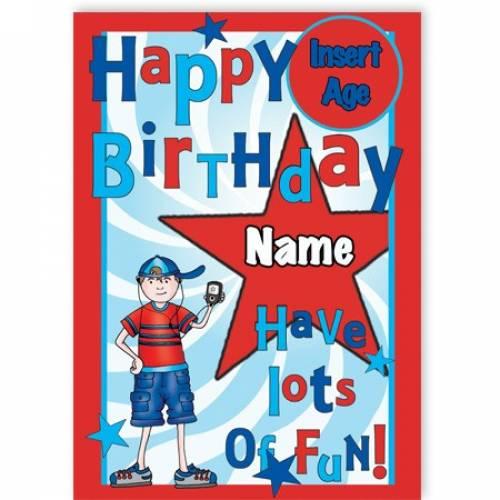 Have Lots Of Fun Birthday Boy Card