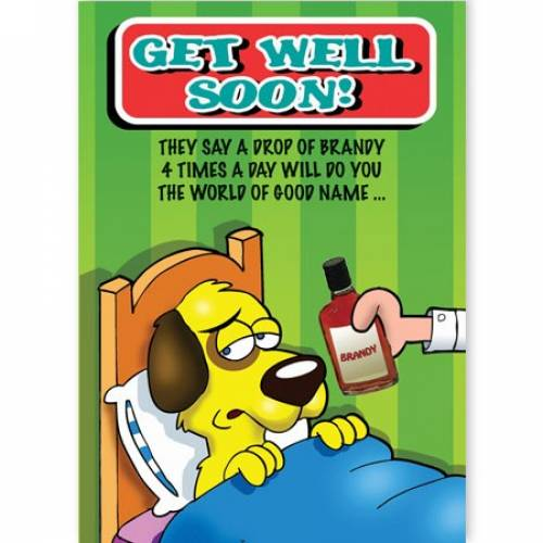 Drop Of Brandy Get Well Soon Card