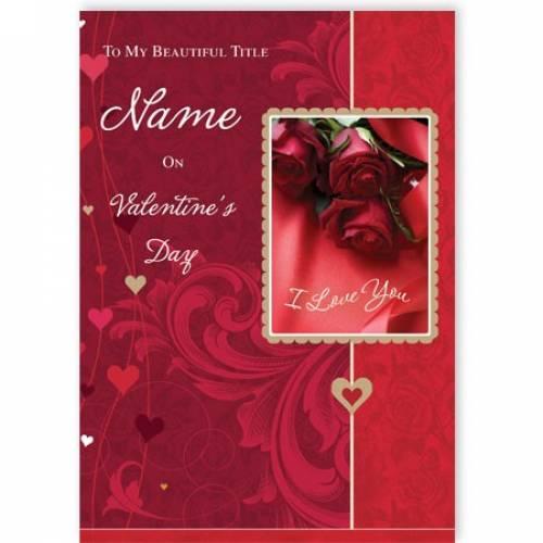 I Love You My Beautiful Valentine's Day Card