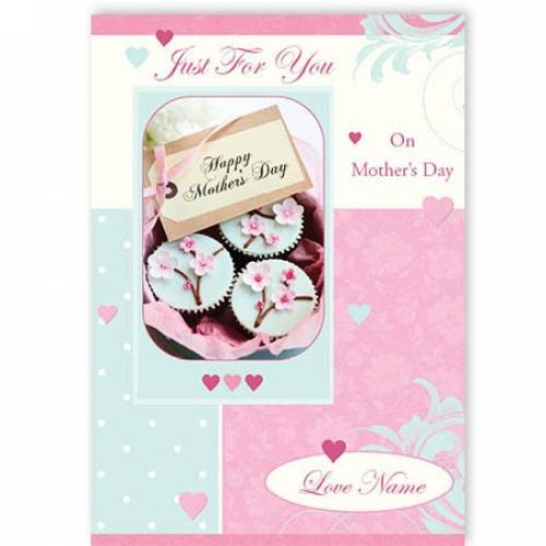 Just For You Cupcakes On Mothers Day Card
