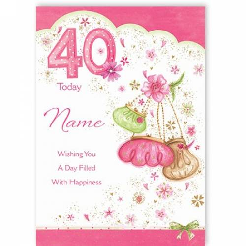 Day Filled With Happiness 40th Birthday Card