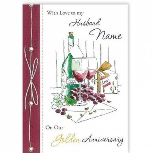 Husband Golden Anniversary Wine And Grapes Card