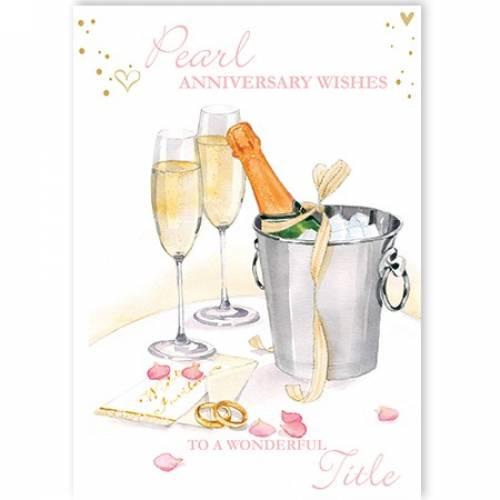 Pearl Anniversary Wishes Champagne Card