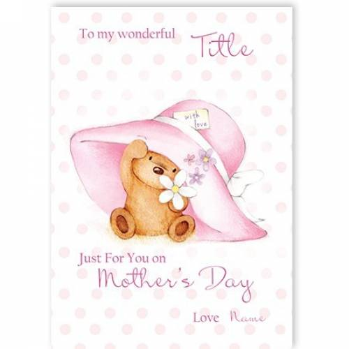 Teddy & Big Hat Just For You On Mother's Day Card