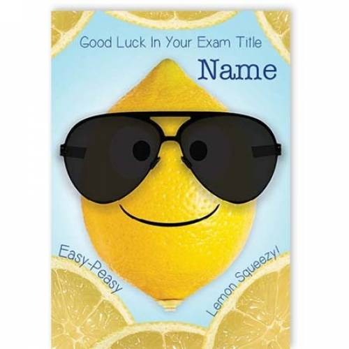 Good Luck In You Exam - Easy Peasy Lemon Sqeezy Card