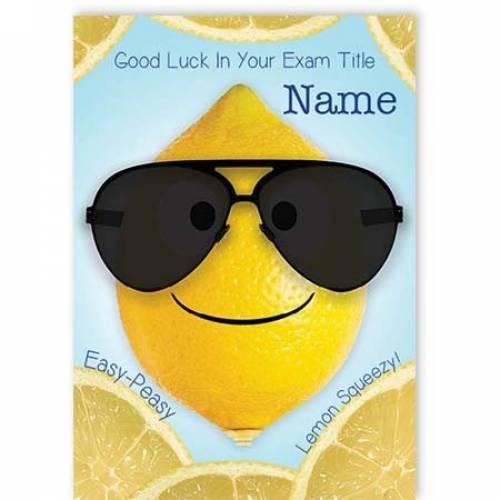 Good Luck In You Exam - Easy Peasy Lemon Sqeezy Card