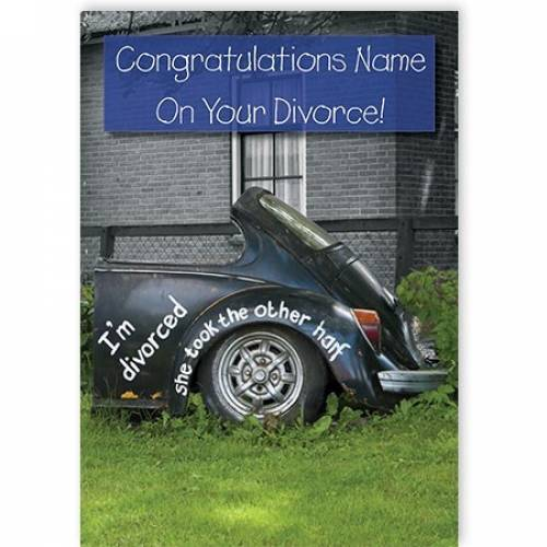 Congrats On Your Divorce Male Card