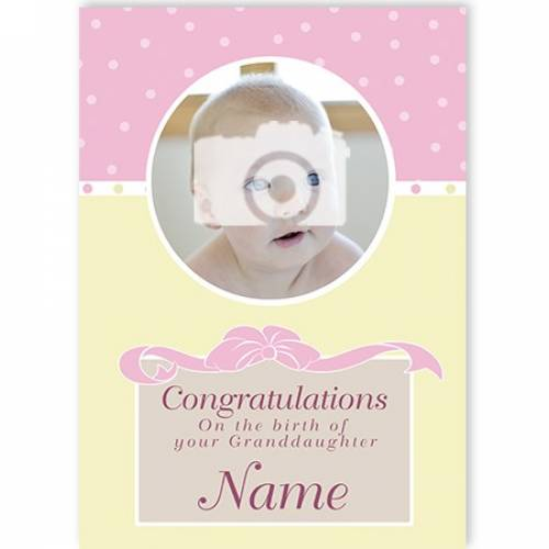 Photo Congratulations On The Birth Of Your Granddaughter Card