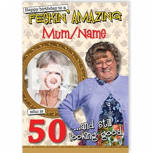 Mrs Brown Feckin' Amazing Birthday Card