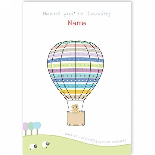 Heard You're Leaving Card