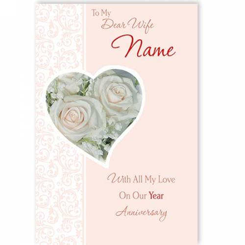 To My Dear Wife Name With All My Love On Our Year Anniversary Card