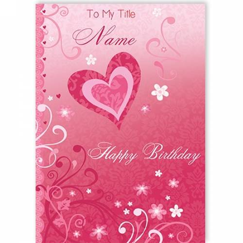 Red Heart To My Title Happy Birthday Card