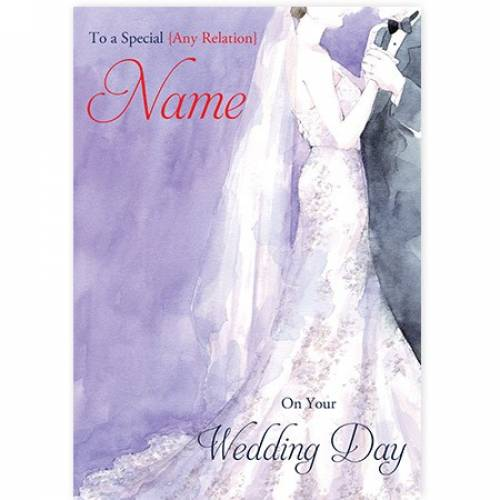 To A Special Any Relation Name On Your Wedding Day Card