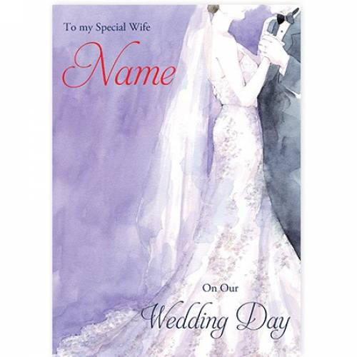 To My Special Wife Name On Our Wedding Day Card