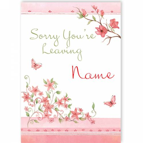 Sorry You're Leaving Flowers Card