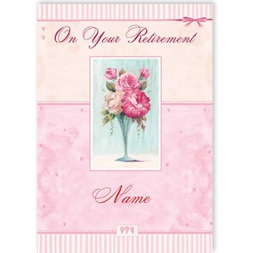 On Your Retirement Vase Of Flowers Card
