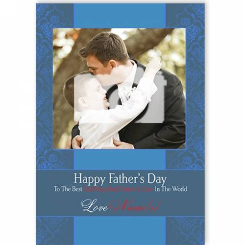 Happy Fathers Day Photo To The Best Love Blue Card