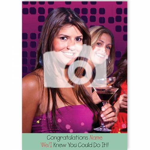 Photo Congratulations We/i Knew You Could Do It Card