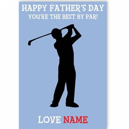 Golf You're The Best By Par Happy Father's Day Card