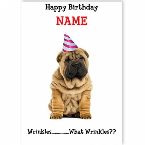 What Wrinkles Birthday Greeting Card