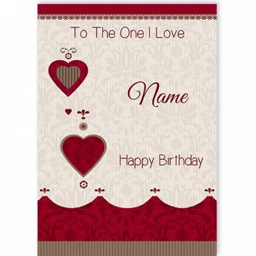 To The One I Love Hearts Happy Birthday Card