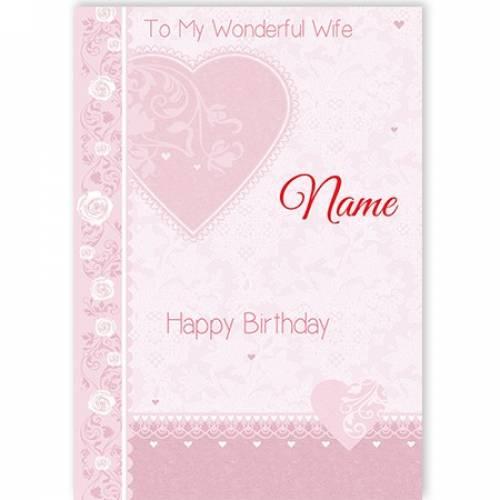 To My Wonderful Wife Pink Heart Happy Birthday Card