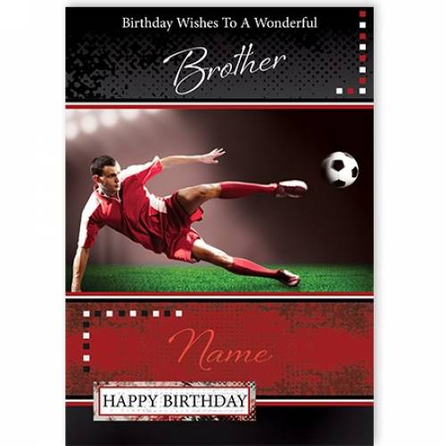 Wonderful Brother Soccer Happy Birthday Card