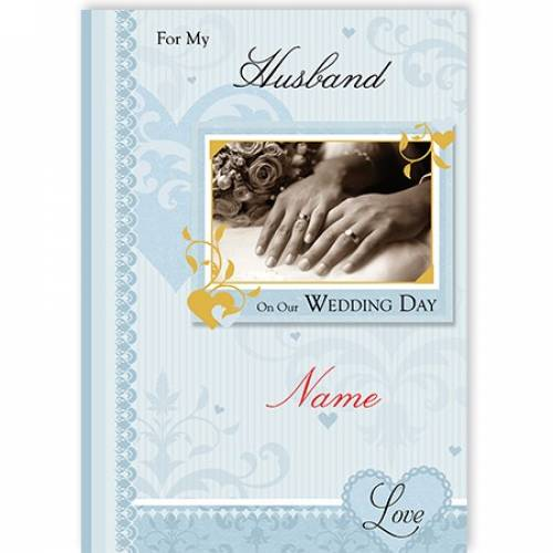 For My Husband On Our Wedding Day Two Hands Card