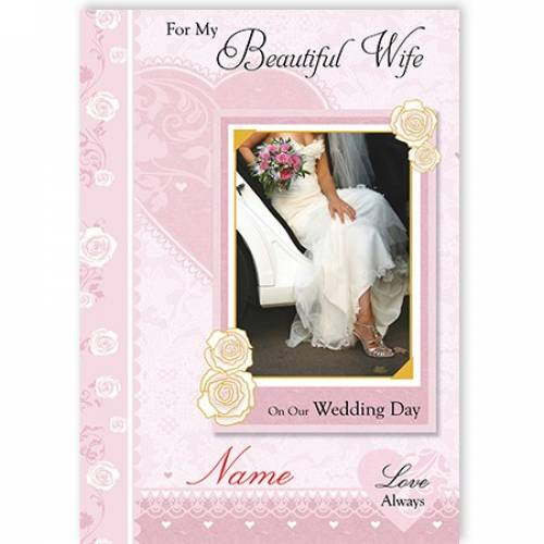 For My Beautiful Wife On Our Wedding Day Card