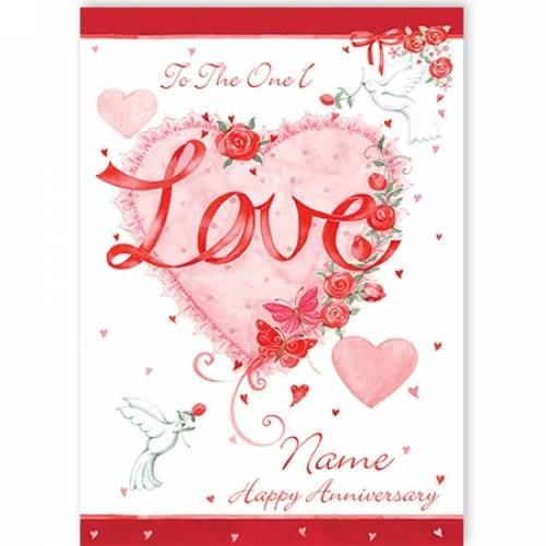The One I Love Anniversary Heart Card