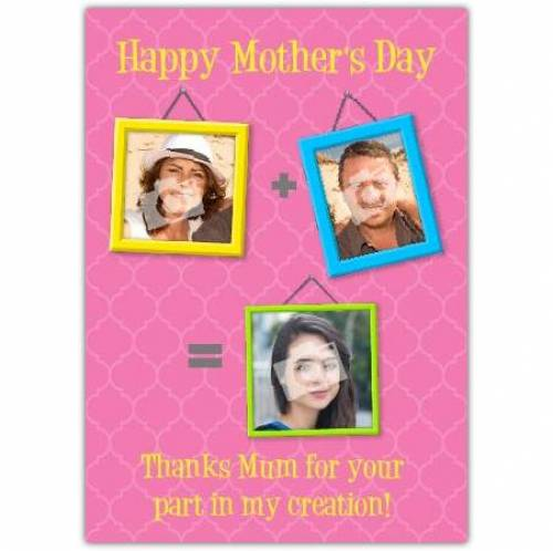 Your Part In My Creation Three Photo Mother's Day Card