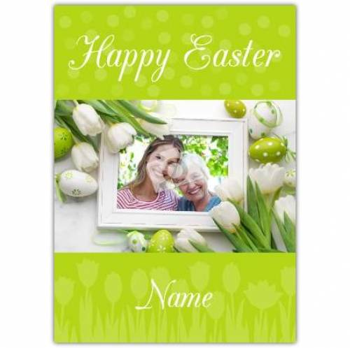 Happy Easter Photo Tulips And Eggs Card