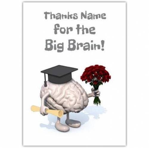 Thanks For The Big Brain Card