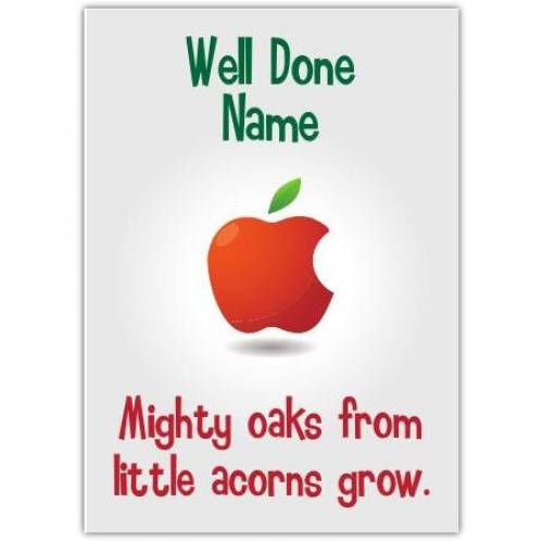 Well Done Mighty Oaks Little Acorns Card