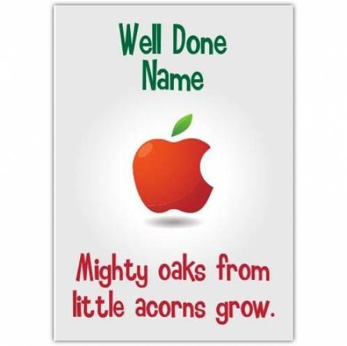 Well Done Mighty Oaks Little Acorns Card
