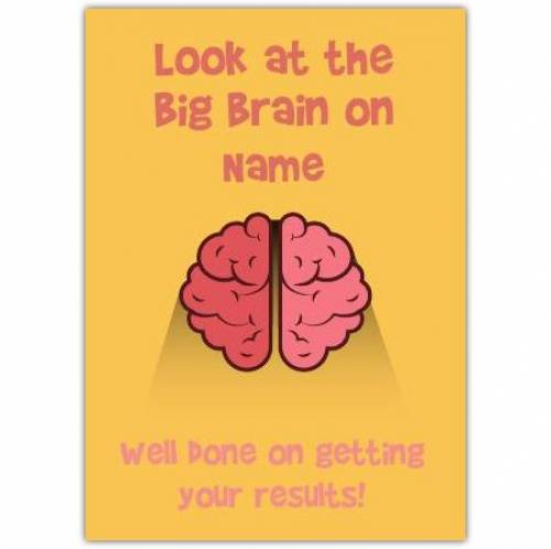 Look At The Brig Brain On You Well Done Exam Card
