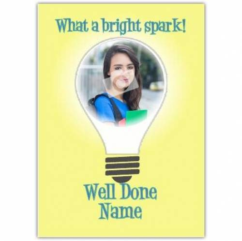 Well Done, What A Bright Spark Card