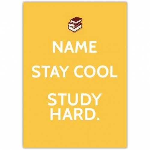 Stay Cool Study Hard Card