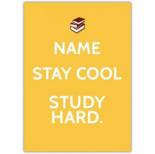Stay Cool Study Hard Card