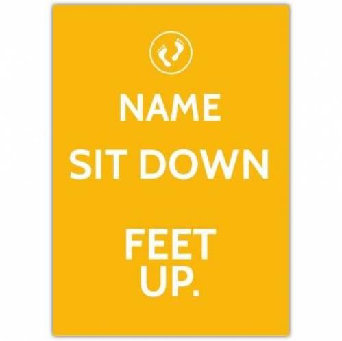 Sit Down Feet Up Card