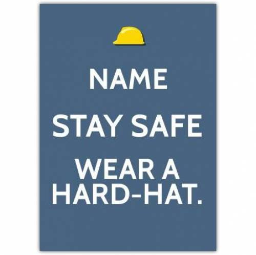 Stay Safe Wear A Hard-hat Card