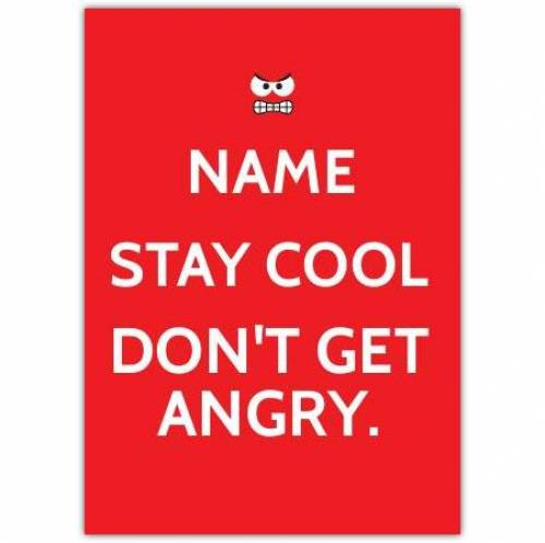 Stay Cool Don't Get Angry Card