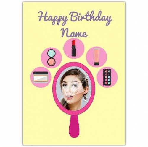 Make Up Mirror Happy Birthday Card