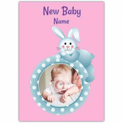 Pink Bunny Rabbit New Baby Card