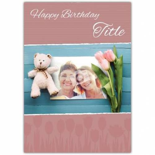 Teddy And Flowers Happy Birthday Card